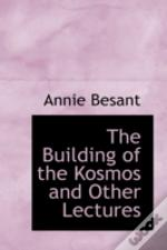 Building Of The Kosmos And Other Lectures