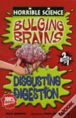 Bulging Brainsand Disgusting Digestion