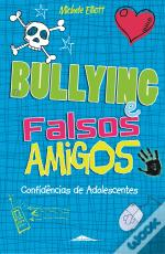 Bullying e Falsos Amigos