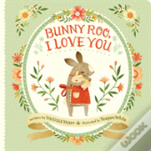 Bunny Roo, I Love You