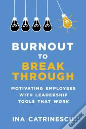 Burnout To Breakthrough