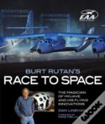 Burt Rutan'S Race To Space