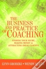 Business And Practice Of Coaching