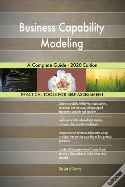 Wook.pt - Business Capability Modeling A Complete Guide - 2020 Edition