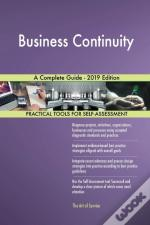 Business Continuity A Complete Guide - 2019 Edition