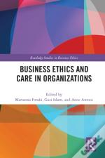 Business Ethics And Care In Organizations