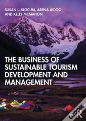 Business Of Sustainable Tourism Development And Management