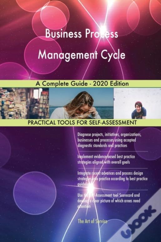 Business Process Management Cycle A Complete Guide - 2020 Edition