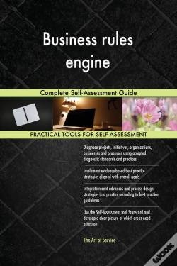 Wook.pt - Business Rules Engine Complete Self-Assessment Guide