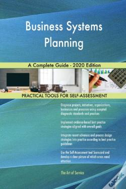 Wook.pt - Business Systems Planning A Complete Guide - 2020 Edition