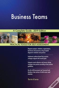 Wook.pt - Business Teams A Complete Guide - 2019 Edition