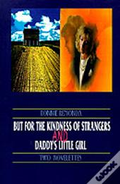 But For The Kindness Of Strangers And Daddy'S Little Girl