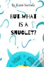 But What Is A Snuglet?