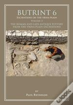 Butrint 6: Excavations On The Vrina Plain Volume 3