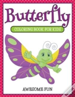 Wook.pt - Butterfly: Coloring Book For Kids- Awesome Fun