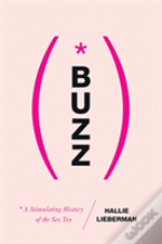 Buzz - The Stimulating History Of The Sex Toy