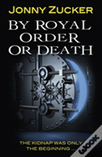 By Royal Order Or Death
