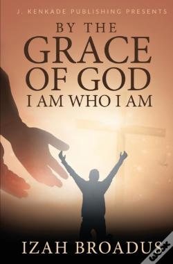 Wook.pt - By The Grace Of God, I Am Who I Am