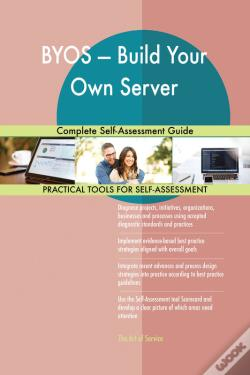 Wook.pt - Byos  Build Your Own Server Complete Self-Assessment Guide