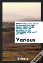 Byron-Shelley-Keats. In Memoriam Endowed Yearly Prizes