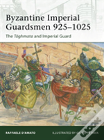 Byzantine Imperial Guards, Ad 925-1025