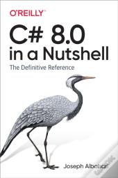 C# 8.0 In A Nutshell