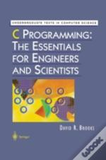 C Programming The Essentials For Enginee