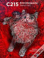 C215 The Stencil Master: The Street Art Of Christian Guemy