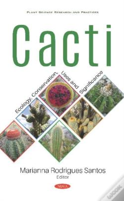 Wook.pt - Cacti: Ecology, Conservation, Uses And Significance
