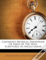 Caedmon'S Metrical Paraphrase Of Parts Of The Holy Scriptures