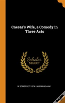 Wook.pt - Caesar'S Wife, A Comedy In Three Acts