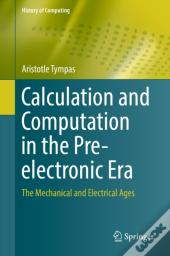 Calculation And Computation In The Pre-Electronic Era