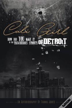 Wook.pt - Cali Girl How Did You Make It In The Treacherous Streets Of Detroit