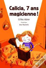 Calicia, 7 Ans, Magicienne !