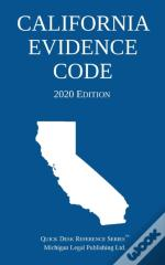California Evidence Code; 2020 Edition