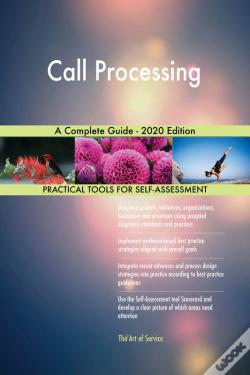 Wook.pt - Call Processing A Complete Guide - 2020 Edition