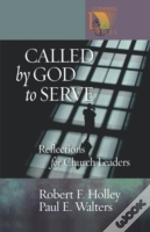 Called By God To Serve Reflections For Church Leaders