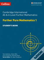 Cambridge As And A Level Further Mathematics Further Pure Mathematics 1 And Further Probability And Statistics Student Book
