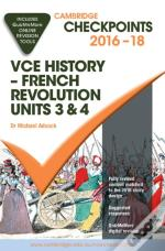 Cambridge Checkpoints Vce History - French Revolution 2016-18 And Quiz Me More