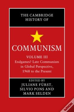 Wook.pt - Cambridge History Of Communism: Volume 3, Endgames? Late Communism In Global Perspective, 1968 To The Present