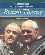 Cambridge Illustrated History Of British Theatre