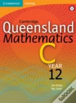 Cambridge Queensland Mathematics C Year 12 With Student Cd-Rom