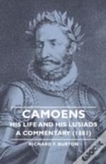 Camoens: His Life And His Lusiads  - A Commentary (1881)