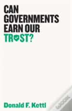 Can Governments Earn Our Trust?