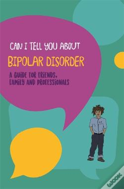 Wook.pt - Can I Tell You About Bipolar Disorder?