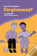 Can I Tell You About Forgiveness