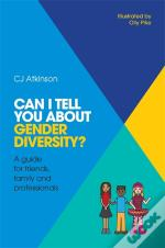 Can I Tell You About Gender Diversity?