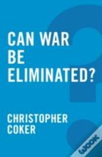 Can War Be Eliminated?