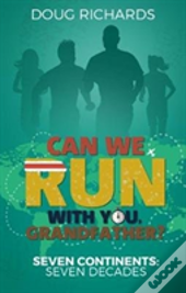 Can We Run With You, Grandfather?