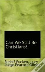 Can We Still Be Christians?